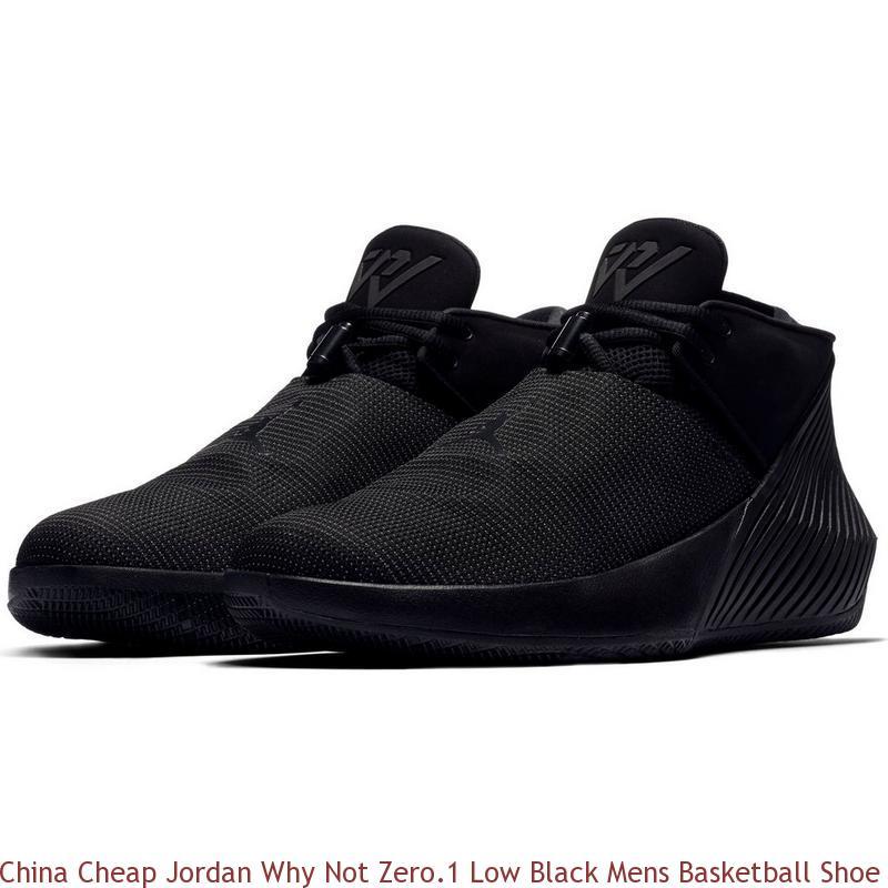China Cheap Jordan Why Not Zero 1 Low Black Mens Basketball Shoe - cheap  bordeaux 7 jordans - Q0198