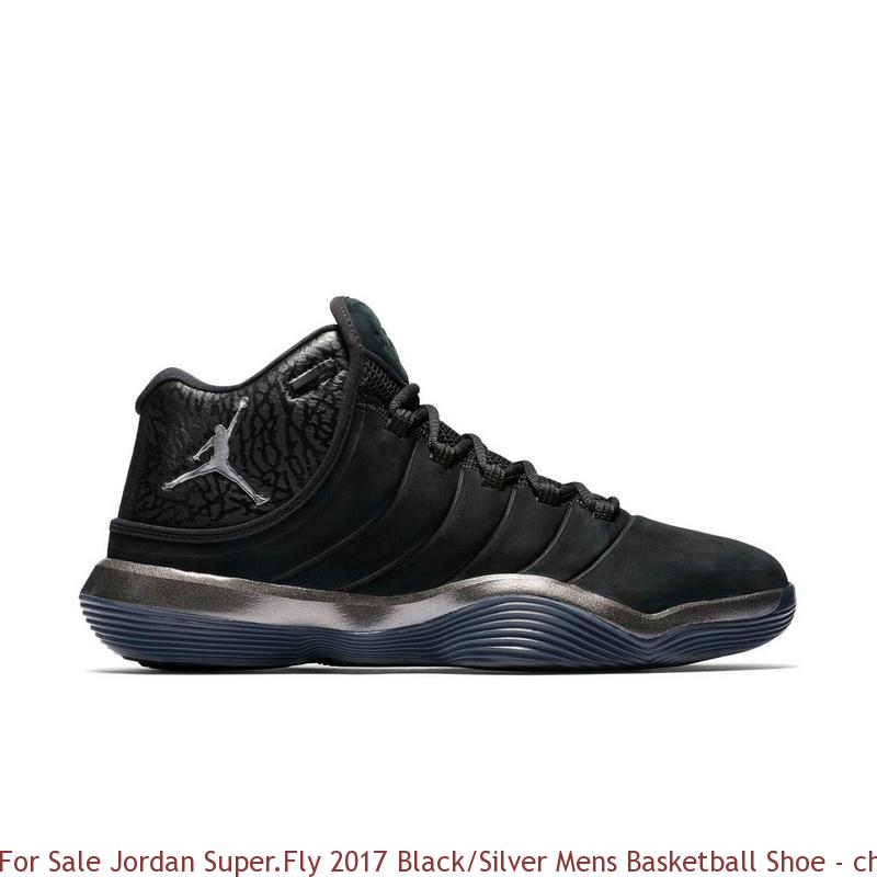 4f33bf00f893 For Sale Jordan Super.Fly 2017 Black Silver Mens Basketball Shoe – cheap air  ...